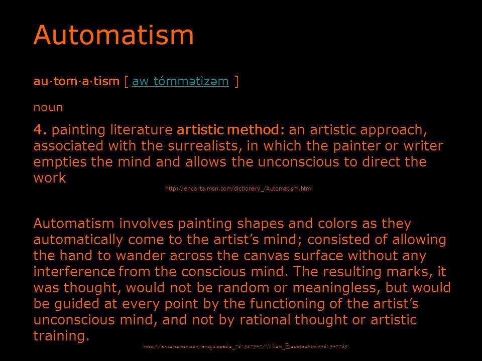 Automatism au·tom·a·tism [ aw tómmətìzəm ] noun